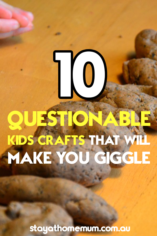Questionable Kids Crafts That Will Make you Giggle | Stay at Home Mum