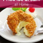 How to Make Fried Ice Cream at Home