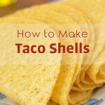 How to Make Taco Shells | Stay at Home Mum.com.au