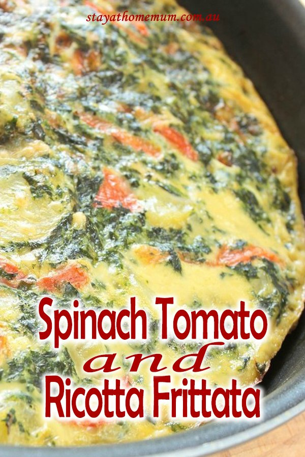 Spinach Tomato and Ricotta Frittata | Stay At Home Mum