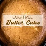 Egg Free Butter Cake