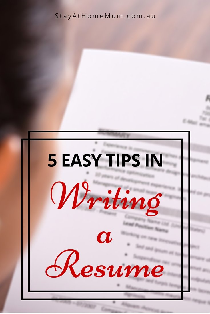 5 Easy Tips to Help With Resume Writing Stay at Home Mum