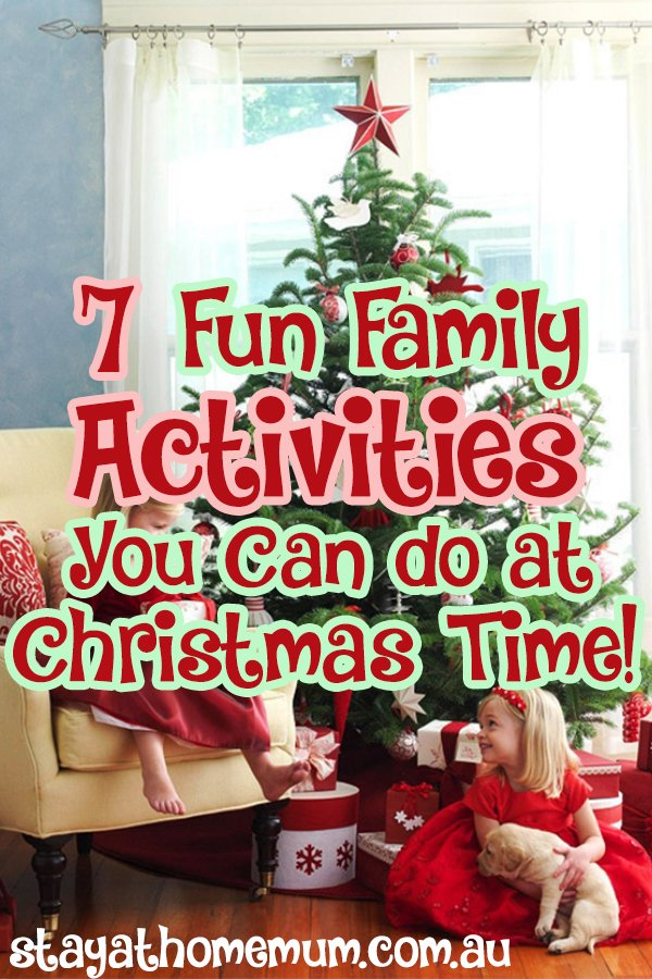 7 Fun Family Activities You Can Do At Christmas Time Stay At Home Mum