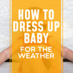 How To Dress Up Baby For the Weather | Stay at Home Mum.com.au