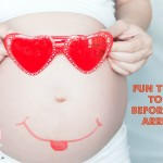 Fun Things Before Baby Arrives   Stay at Home Mum.com.au