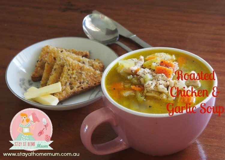Roasted Chicken and Garlic Soup | Stay at Home Mum