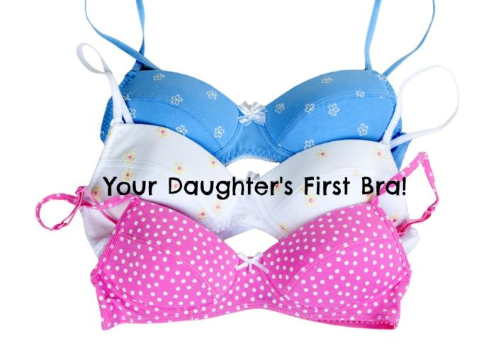 Your Daughters First Bra