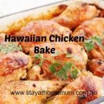 Hawaiian Chicken Bake | Stay at Home Mum