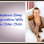Newborn Sleep Deprivation With An Older Child   Stay at Home Mum