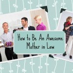 How to Be An Awesome Mother in Law   Stay at Home Mum