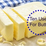 Ten Uses For Butter | Stay at Home Mum