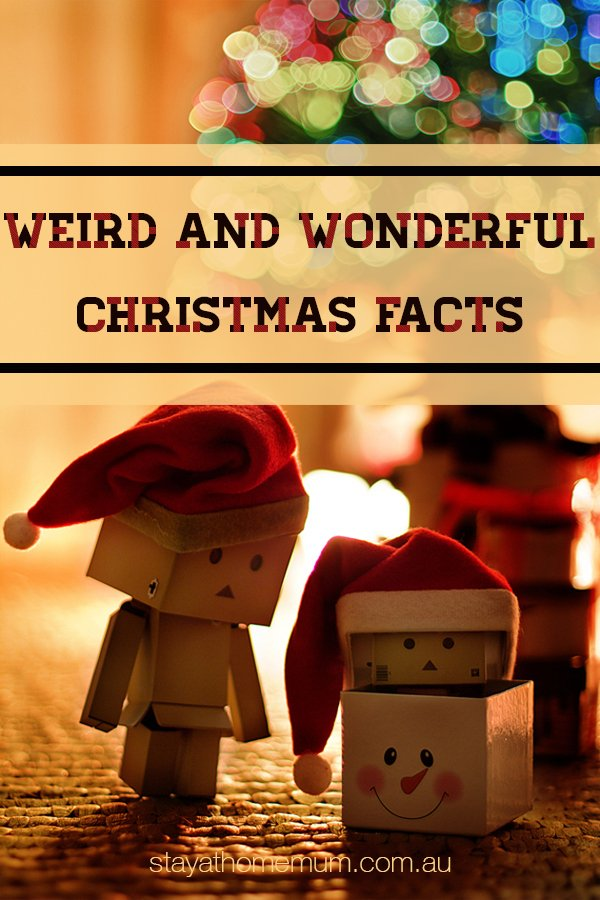 Weird and Wonderful Christmas Facts | Stay At Home Mum