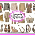 Temporarily Retiring Your Pre-Baby Wardrobe | Stay at Home Mum