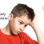 Anxiety in Children1 | Stay at Home Mum.com.au