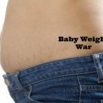 Baby Weight War