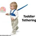 Toddler Tethering