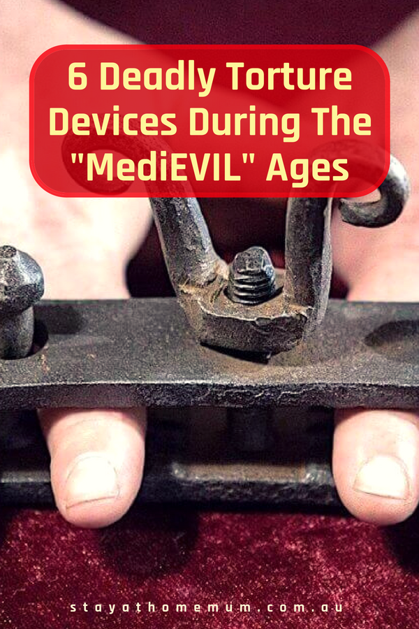 "6 Deadly Torture Devices During The ""MediEVIL"" Ages 