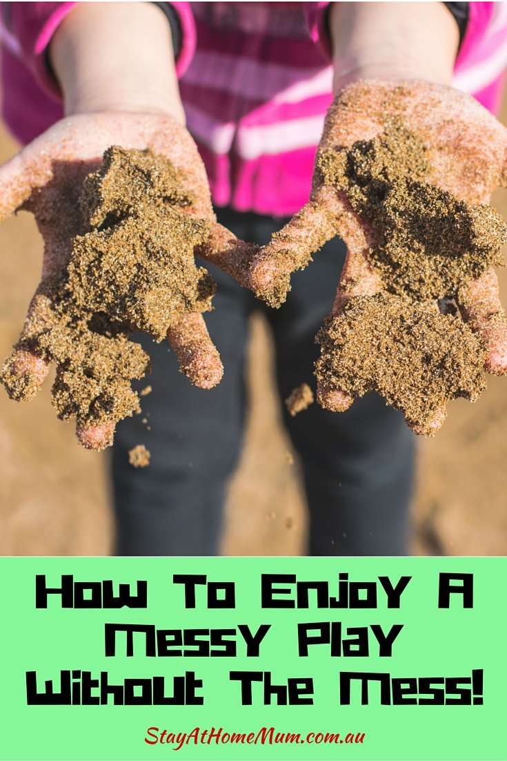 How To Enjoy A Messy Play Without The Mess!
