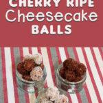 Cherry Ripe Cheesecake Balls 1 | Stay at Home Mum.com.au