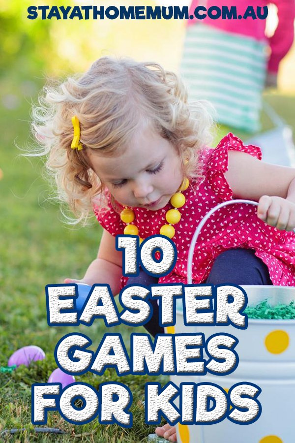 10 Fun Easter Games for Kids | Stay At Home Mum