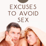 35 Excuses to Avoid Sex | Stay at Home Mum