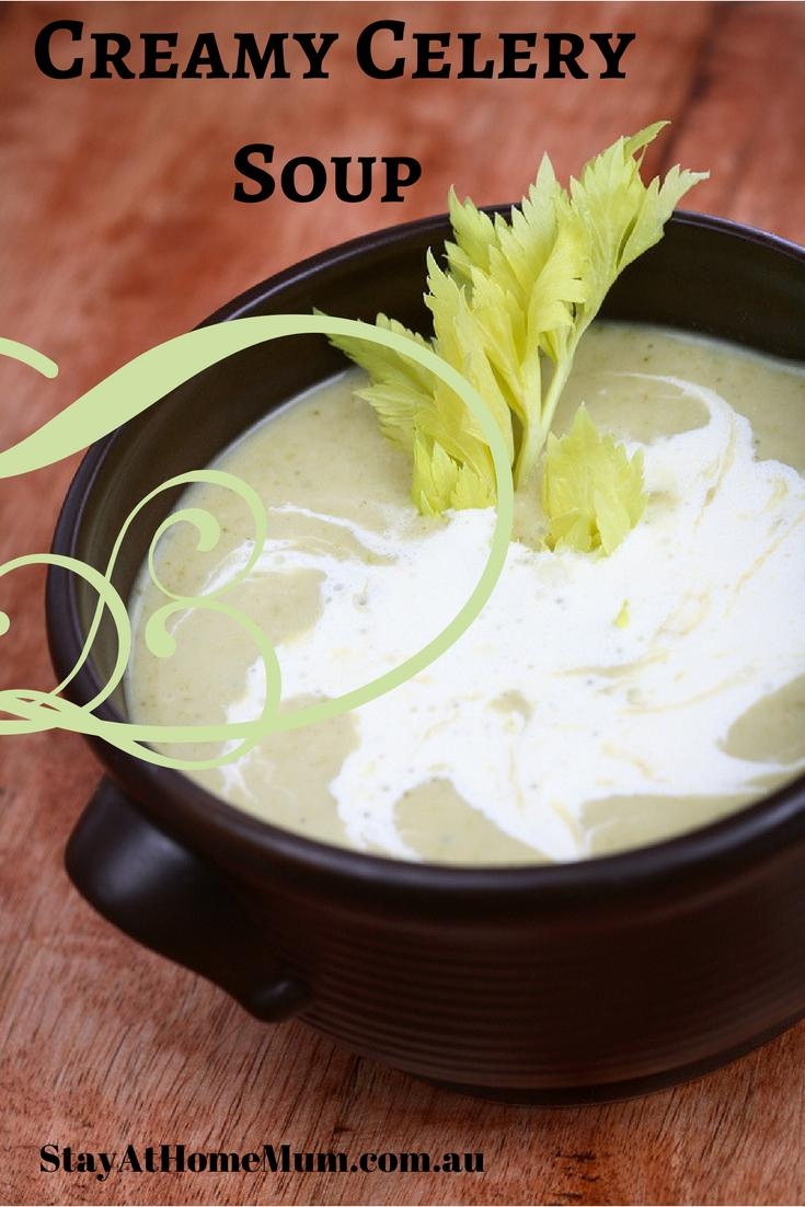 Creamy Celery Soup - Stay At Home Mum