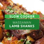 Slow Cooker Massaman Lamb Shanks