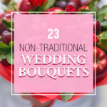 23 Non-Traditional Wedding Bouquets