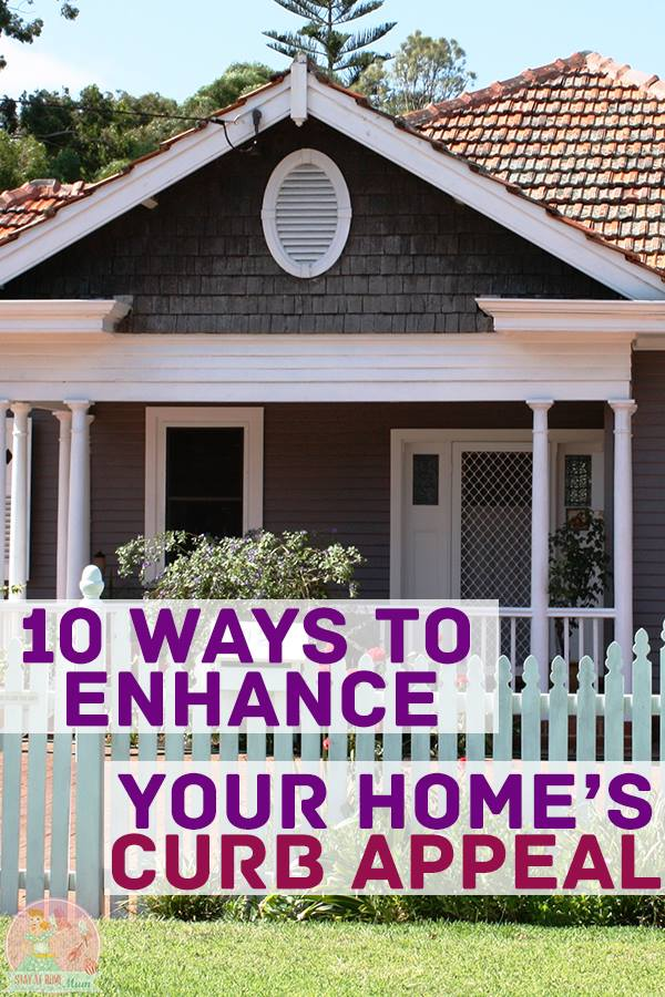10 Ways to Enhance Your Home's Curb Appeal | Stay At Home Mum