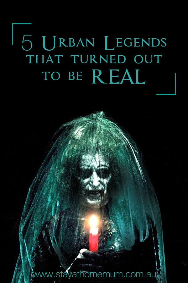 5 Urban Legends that turned out to be REAL | Stay At Home Mum