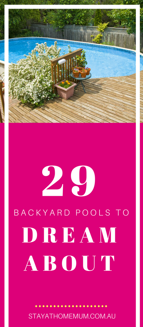 29 Backyard Pools To Dream About