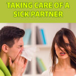 How to Keep Your Cool When Taking Care of a Sick Partner