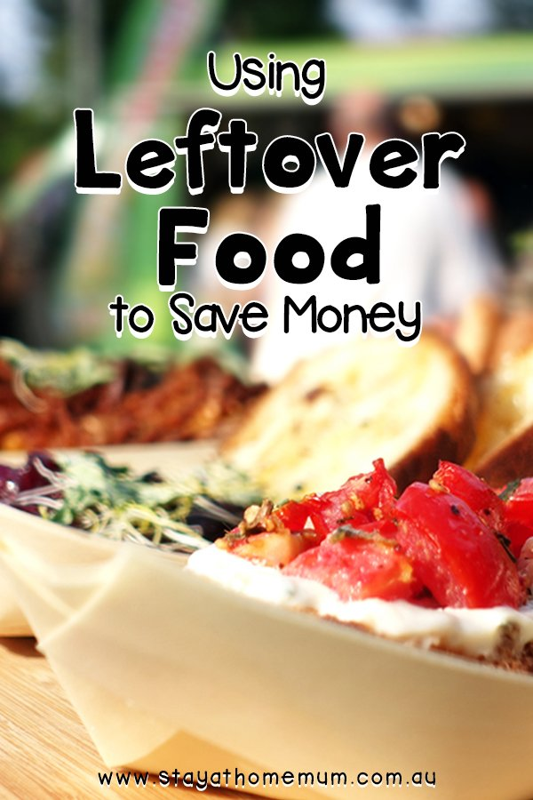Using Leftover Food to Save Money | Stay at Home Mum
