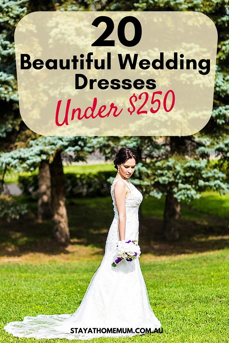 20 Beautiful Wedding Dresses Under $250 | Stay At Home Mum