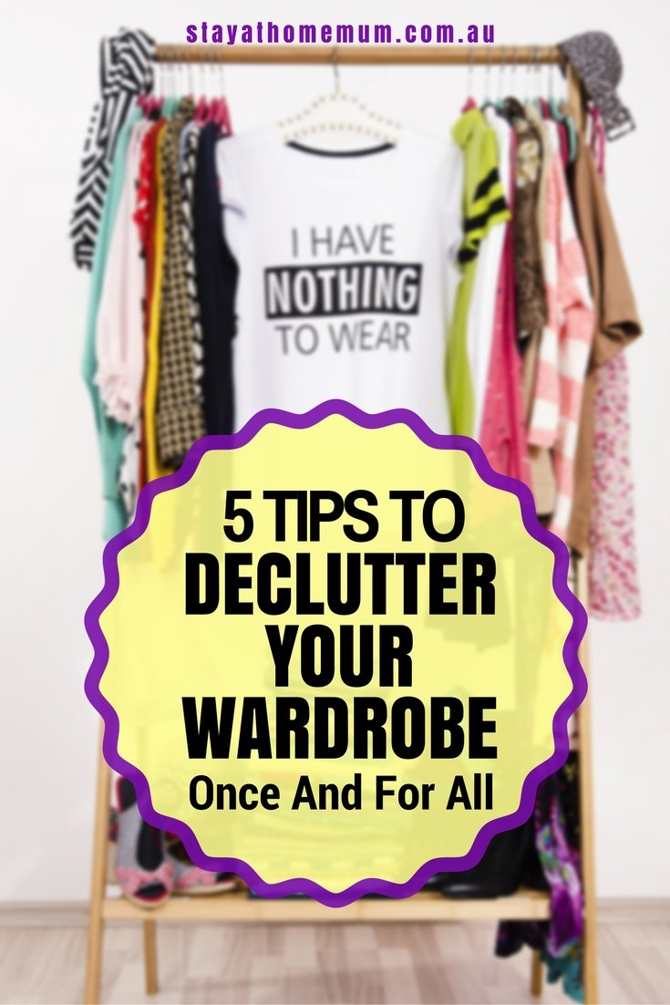 5 Tips To Declutter Your Wardrobe Once And For All (1)