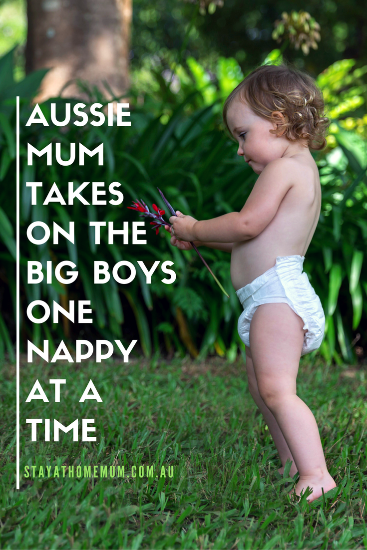 Aussie Mum Takes On The Big Boys One Nappy At a Time | Stay At Home Mum
