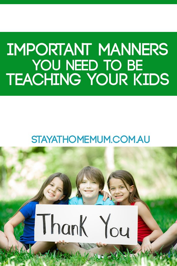 Important Manners You Need To Be Teaching Your Kids