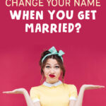 Should You Change Your Name When You Get Married