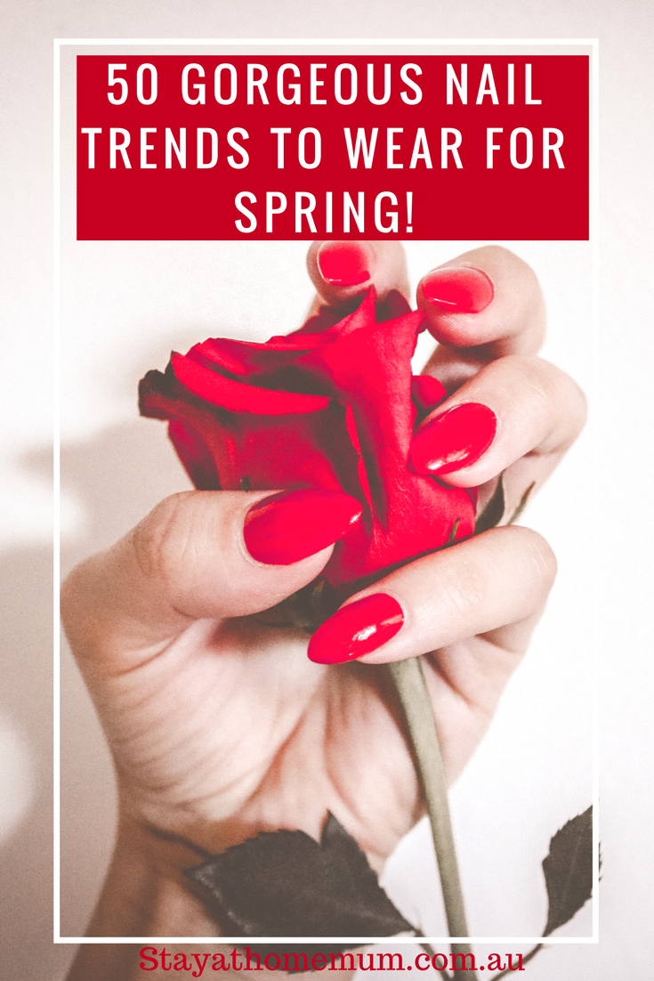 Gorgeous Nail Trends to Wear for Spring | Stay at Home Mum