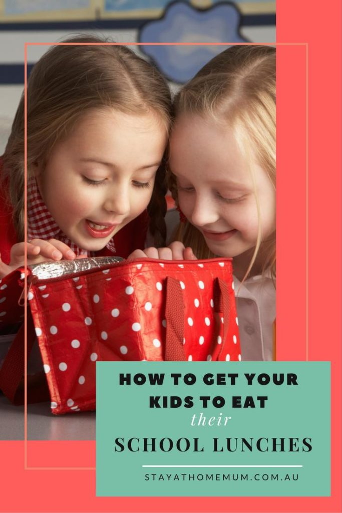 How to get your kids to eat their school lunches | Stay at Home Mum
