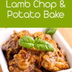 Stunning Lamb Chop and Potato Bake