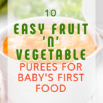10 Easy Fruit 'n' Vegetable Purees for Baby's First Food