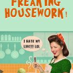 Freaking Housework!