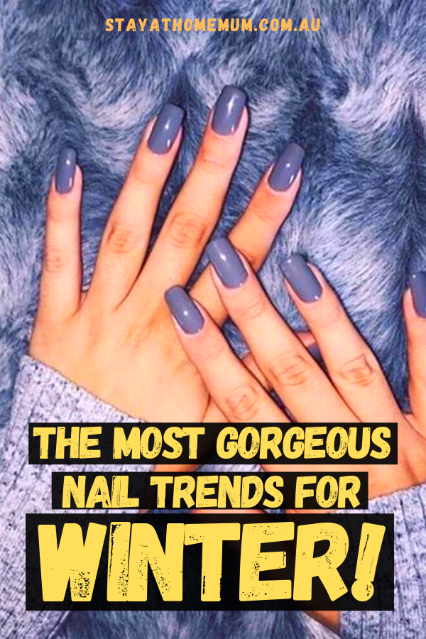 THE Most Gorgeous Nail Trends for Winter!   Stay At Home Mum