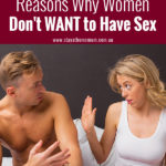 13 Reasons Why Women Don't WANT to Have Sex