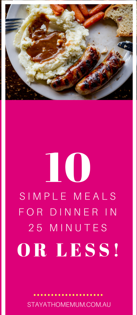 10 Simple Meals for Dinner in 25 Minutes or Less!