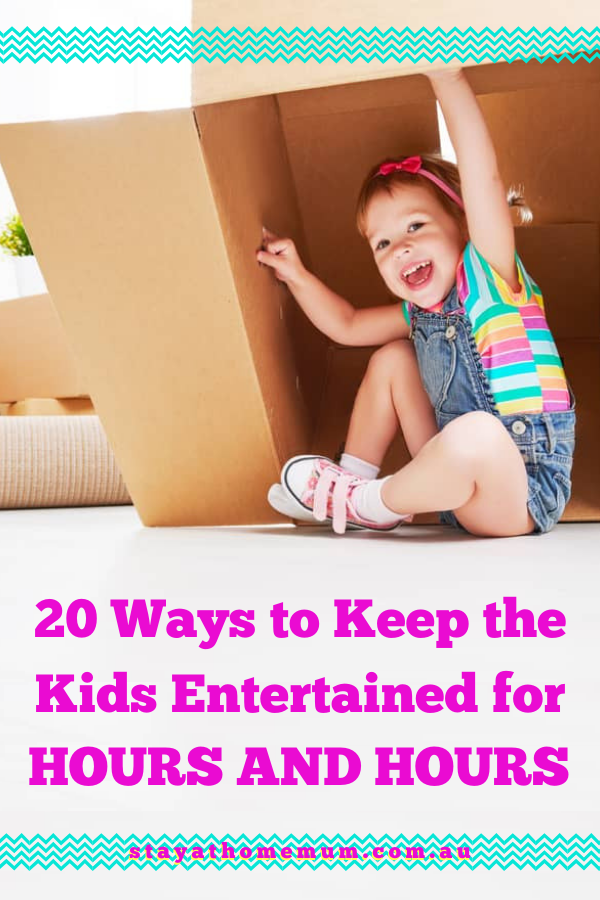 20 Ways to Keep the Kids Entertained for Hours and Hours | Stay At Home Mum