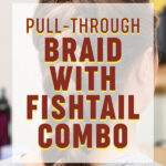 Pull Through Braid with Fishtail Combo   Stay at Home Mum.com.au
