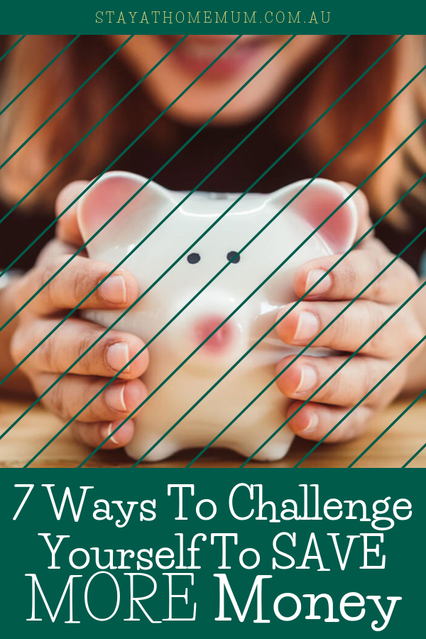 7 Ways To Challenge Yourself to Save MORE Money | Stay At Home Mum