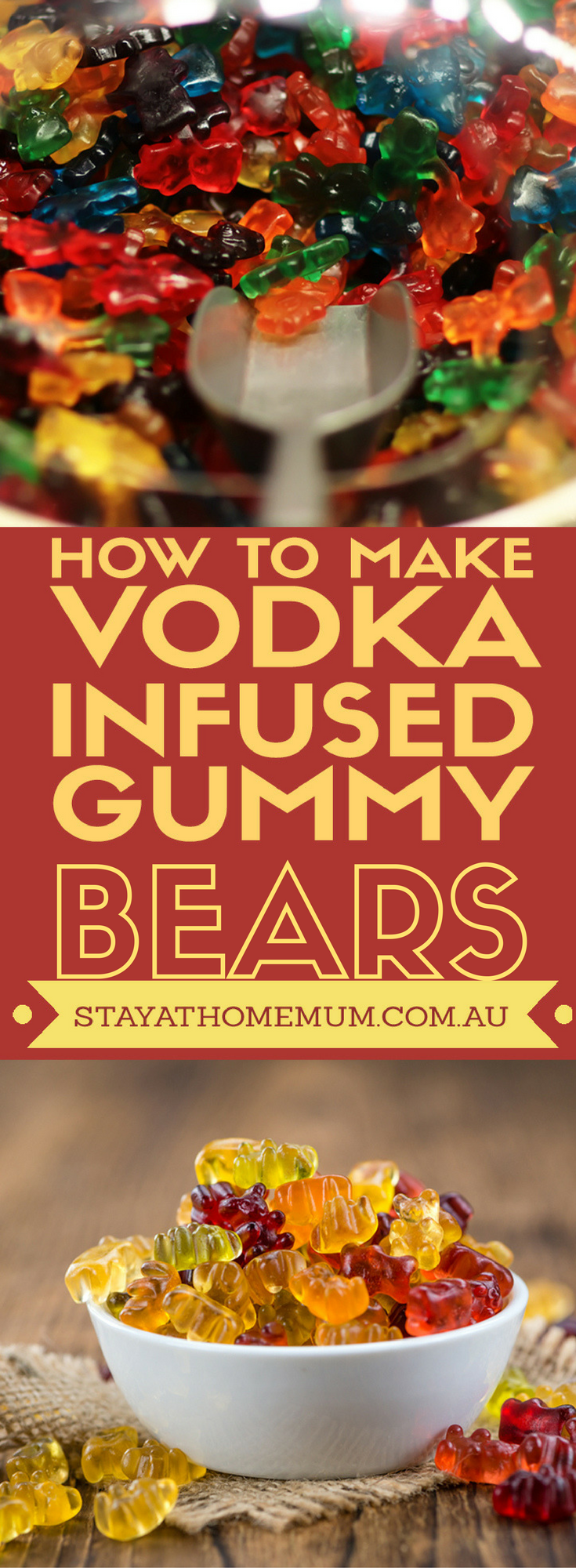 how to make vodka infused gummy bears stay at home mum On how to make homemade vodka easy